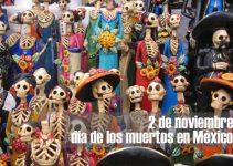 ¿Cuándo es el día de los muertos en México?