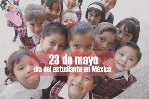 ¿Cuándo es el día del estudiante en México?